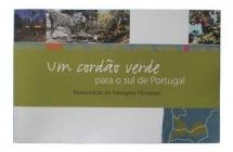 Um Cordão Verde para o Sul de Portugal - Restauração de Paisagens Florestais;