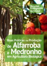 Boas Práticas na Produção de Alfarroba e Medronho em Agricultura Biológica