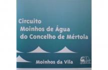 Circuito dos Moinhos de Água do Concelho de Mértola - Moinhos da Vila