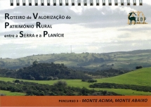 Roteiro de valorização do património rural entre a serra e a planície - percurso 3 - Monte acima, monte abaixo