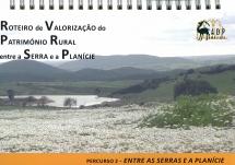 Roteiro de valorização do património rural entre a serra e a planície - Percurso 2 - Entre as serras e a planície