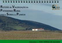 Roteiro de valorização do património rural entre a serra e a planície - Percurso 1 - Por terras de Alcaria