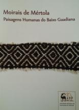 Moirais de Mértola  Paisagens Humanas do Baixo Guadiana